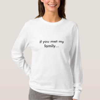 Om du mötte min familj… t shirt