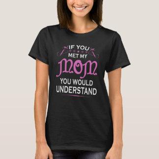 Om du mötte min mamma t-shirt