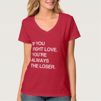 OM DU SLÅSS KÄRLEK, är DU ALLTID FÖRLORARE T-shirts
