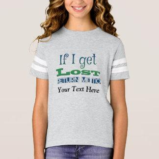 Om jag får borttappad, gå mig tillbaka till tshirts