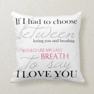 Om jag måste att välja mellan andedräkt & kärlek, kudde