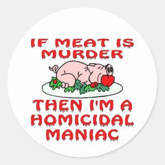 Om kött är mord därefter mig förmiddagen en runt klistermärke