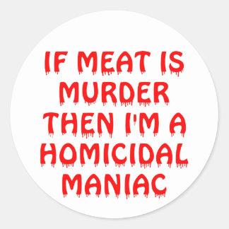 Om kött är mord mig förmiddagen en mordisk galning runt klistermärke