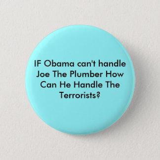 OM Obama inte kan behandla Joe rörmokaren hur kan Standard Knapp Rund 5.7 Cm