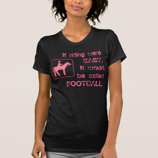Om rida var LÄTT, skulle det kallas FOOTBALL. Tröja