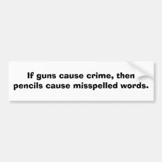 Om vapen orsakar brott, då ritar orsakar ........ bildekal