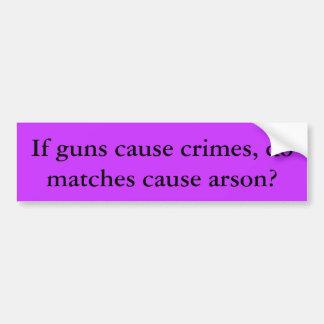 Om vapen orsakar brott, orsakar matcher mordbrand? bildekal