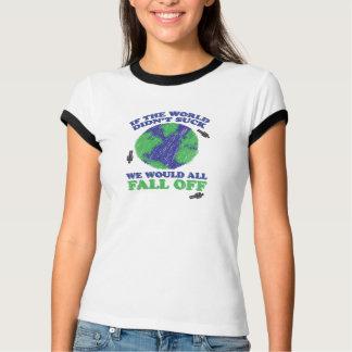"""""""Om världen inte sög… """", Tshirts"""