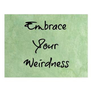 Omfamna din Weirdness Vykort