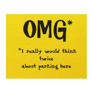 #OMG som inget parkera trä undertecknar Trätavla