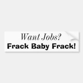 Önska jobb? , Frack baby Frack! Bildekal