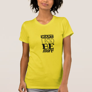 Önska mindre är mer T-tröja 1 T-shirt