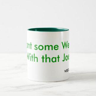 Önska något ogräs, med den Joe, OGRÄSET, Två-Tonad Mugg