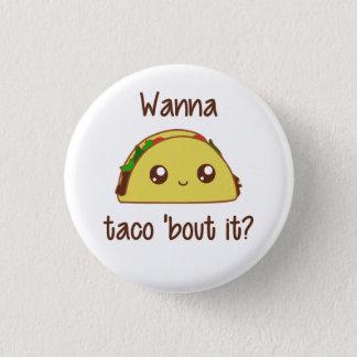 Önska till den Taco'anfallen det? Mini Knapp Rund 3.2 Cm