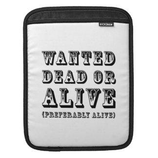 Önskad Dead eller vid liv iPad Sleeve