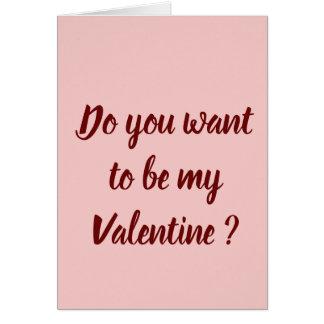 Önskar du att vara min valentin? hälsningskort