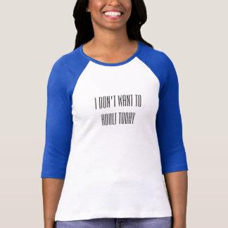 """""""Önskar jag inte till vuxen i dag """", T-shirt"""