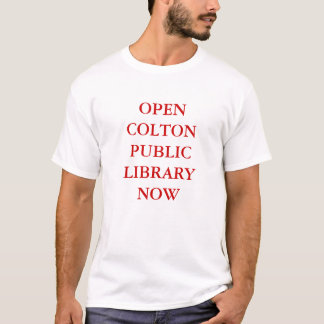 Öppna det Colton bibliotek nu Tee Shirt