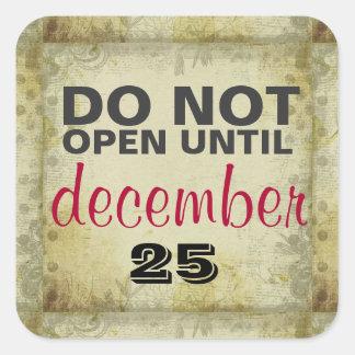 Öppna INTE till December 25 Boho Fyrkantigt Klistermärke