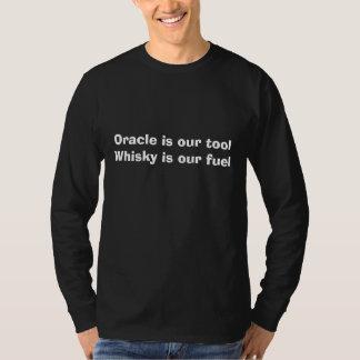 Oracle är vårt toolWhisky är vår tankar Tshirts