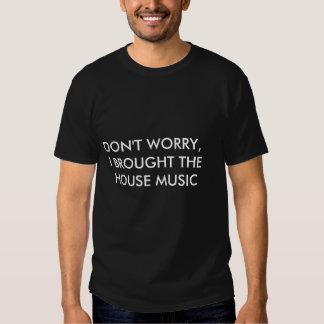 Oroa inte mig kom med husmusiken t-shirt