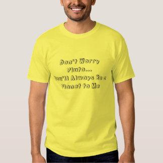 Oroa inte Pluto T Shirts