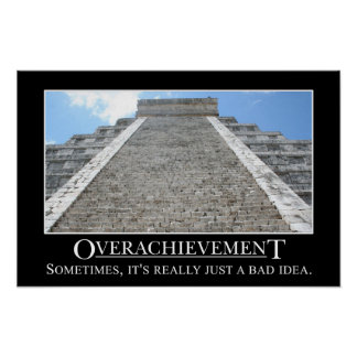 Overachievementen är egentligen en dåligaidé (v) affischer