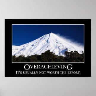 Overachieving är vanligt inte värd försöket (v) affischer