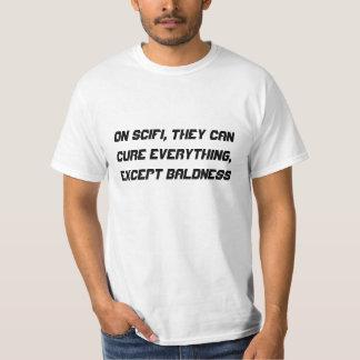 På scifi kurerar de allt, undantar baldness tee shirt