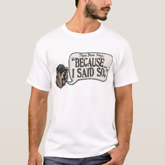 Pappabjörnen går, därför att jag sade, så utrustar t-shirt