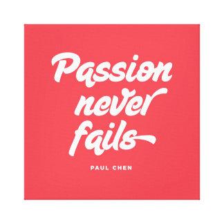 Passion misslyckas aldrig canvastryck