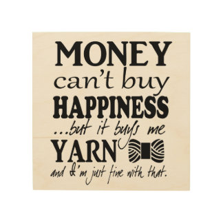Pengar kan inte köplyckan - garnhantverkrum trätavla