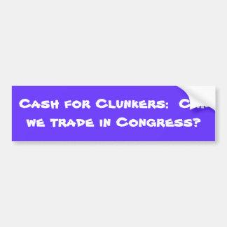 Pengarar för Clunkers:  Kan vi handla i kongress? Bildekal