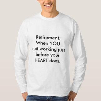 Pension: Du avslutade, för din hjärta gör T-shirt