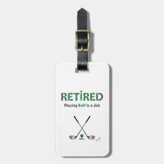 Pensionerad Golf är ett jobb, golfklubbar, coola Bagagebricka
