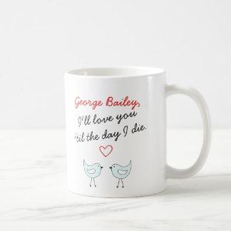 Personifierat ska jag kärlek dig ', Til dagen jag Kaffemugg