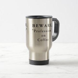 """Personligen akta sig, """"yrket"""" på kaffe resemugg"""