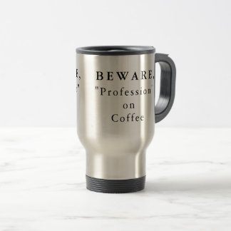 """Personligen akta sig, """"yrket"""" på kaffe rostfritt stål resemugg"""