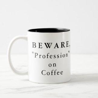 """Personligen akta sig, """"yrket"""" på kaffemuggen Två-Tonad mugg"""