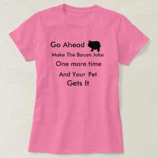 personligen går gör framåt baconen att skoja t-shirts