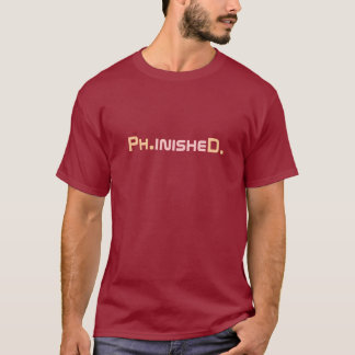 Phinished PhD doktorand- T-tröja Tee Shirt