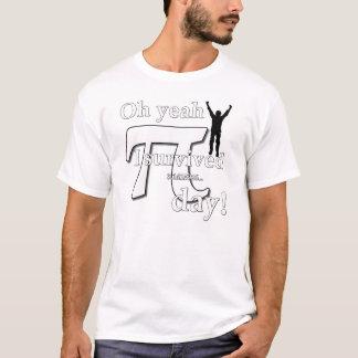 Pi-dagfirande - Oh Yeah överlevde jag T-shirt
