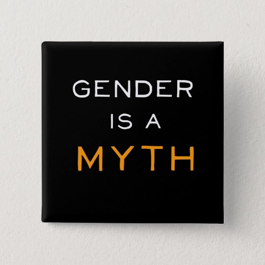 "Pin - ""Gender is a myth"" Standard Kanpp Fyrkantig 5.1 Cm"