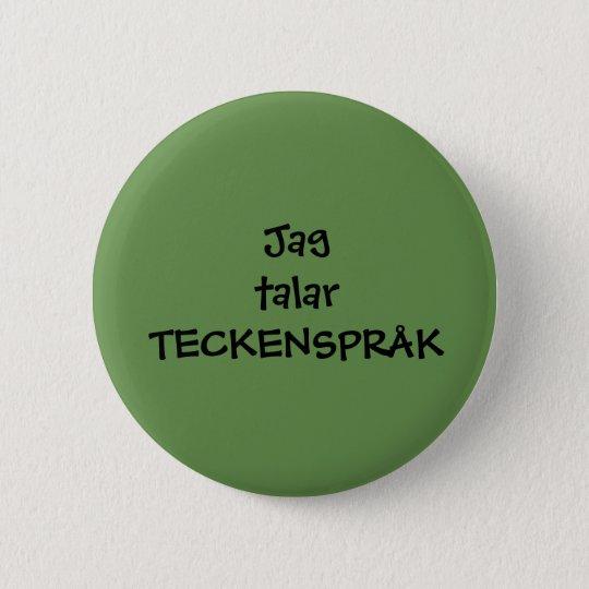 """Pin """"Jag talar teckenspråk"""" Standard Knapp Rund 5.7 Cm"""