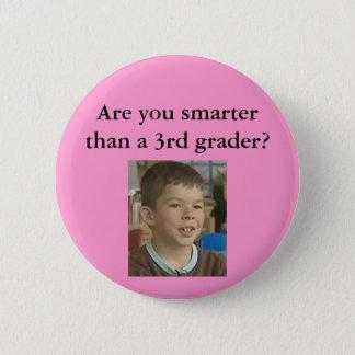 Pinken- är dig som är mer smart än en 3rd standard knapp rund 5.7 cm