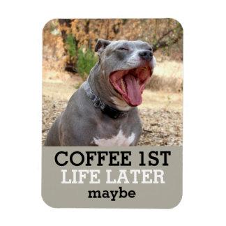 Pitbull för 1st liv för kaffe mer sistnämnd magnet