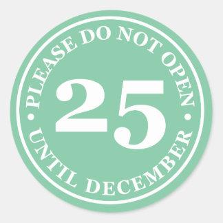 Please öppnar inte till den December 25th Runt Klistermärke