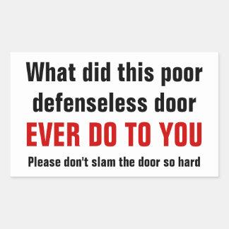 Please smäller i inte dörren så hårt rektangulärt klistermärke