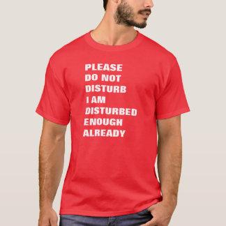 Please störer inte I-förmiddag störde redan nog Tee Shirt