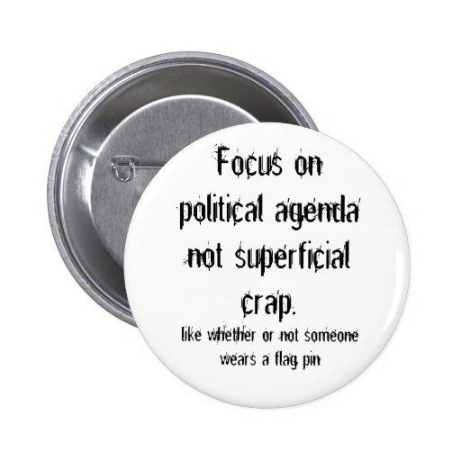 Politisk ytlig skit för dagordning inte nål